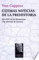 libro Ultimas Noticias De La Prehistoria / The Present Of A Squared Past   The Making Of Prehistory
