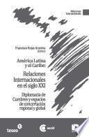 libro América Latina Y El Caribe: Relaciones Internacionales En El Siglo Xxi