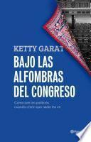 libro Bajo Las Alfombras Del Congreso