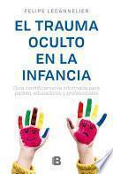 libro El Trauma Oculto En La Infancia