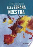 libro Esta España Nuestra