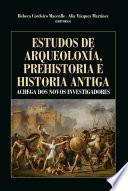 libro Estudos De Arqueoloxía, Prehistoria E Historia Antiga