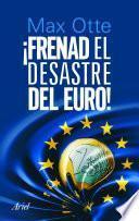libro Frenad El Desastre Del Euro