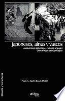 libro Japoneses, Ainus Y Vascos: Costumbres Milenarias, Culturas Actuales. Un Enfoque Antropológico