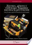 libro Jóvenes, Género Y Violencias: Hagamos Nuestra La Prevención