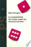 libro La Aceptabilidad Del Riesgo Según Las Ciencias Sociales