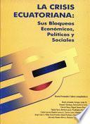 libro La Crisis Ecuatoriana: Sus Bloqueos Económicos Y Sociales