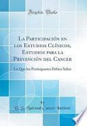libro La Participación En Los Estudios Clínicos, Estudios Para La Prevención Del Cancer