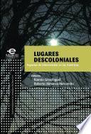 libro Lugares Descoloniales
