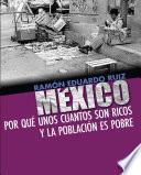 libro México. Por Qué Unos Cuantos Son Ricos Y La Población Es Pobre
