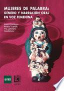 libro Mujeres De Palabra: GÉnero Y NarraciÓn Oral En Voz Femenina