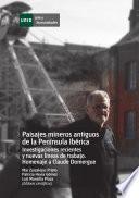 libro Paisajes Mineros Antiguos En La Península Ibérica. Investigaciones Recientes Y Nuevas Líneas De Trabajo. Homenaje A Calude Domergue