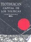 libro Teotihuacan, Capital De Los Toltecas
