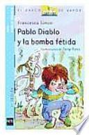 libro Pablo Diablo Y La Bomba Fétida