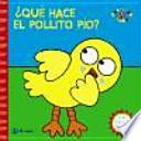 libro Qu Hace El Pollito Po? / What Does The Chick Pio?