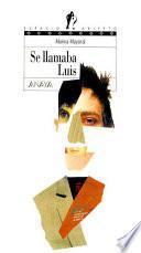 libro Se Llamaba Luis