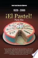 libro 1920 2000 El Pastel! Parte Dos
