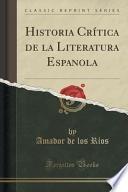 libro Historia Crítica De La Literatura Espanola (classic Reprint)