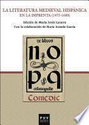 libro La Literatura Medieval Hispánica En La Imprenta (1475 1600)
