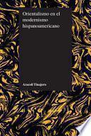 libro Orientalismo En El Modernismo Hispanoamericano