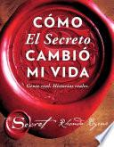 libro Cómo El Secreto Cambió Mi Vida (how The Secret Changed My Life Spanish Edition)