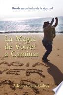 libro La Magia De Volver A Caminar