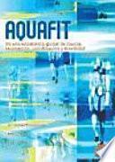 libro Aquafit. Entrenamiento Global De Fuerza, Resistencia, Coordinación Y Movilidad (color)