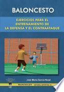 libro Baloncesto: Ejercicios Para El Entrenamiento De La Defensa Y El Contraataque