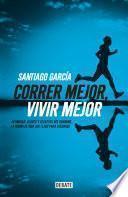 libro Correr Mejor, Vivir Mejor