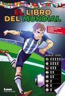 libro El Libro Del Mundial, Datos Curiosos, Camisetas Y Apodos De Todos Los Equipos