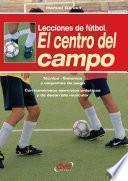 libro Lecciones De Fútbol. El Centro Del Campo