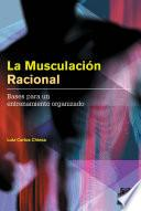 libro MusculaciÓn Racional, La. Bases Para Un Entrenamiento Organizado