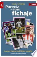 libro Parecia Un Buen Fichaje: Ilustres Fiascos Del Futbol Espanol