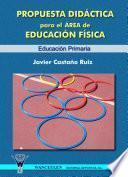 libro Propuesta Didáctica Para El área De Educación Física. Educación Primaria