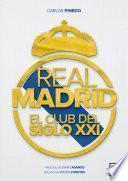 libro Real Madrid, El Club Del Siglo Xxi