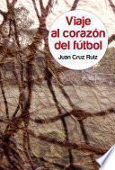 libro Viaje Al Corazón Del Fútbol