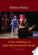 libro A New Anthology Of Early Modern Spanish Theater