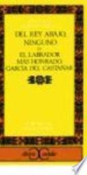 libro Del Rey Abajo Ninguno; O, El Labrador Más Honrado, García Del Castañar
