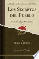 libro Los Secretos Del Pueblo, Vol. 4: Novela Social Y De Costumbres (classic Reprint)