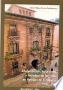 libro Alfabetización, Educación Y Sociedad En Logroño En Tiempos De Espartero (1833-1875)