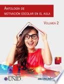 libro Antología De Motivación Escolar En El Aula. Volumen 2