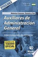libro Auxiliares De Administración General. Ayuntamiento De Almería. Materias Comunes. Temario Y Test