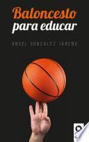 libro Baloncesto Para Educar
