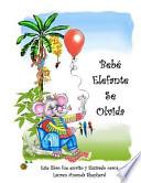libro Bebe Elefante Se Olvida / Elephant Baby Forgets