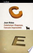 libro Catalunya I Espanya, L Encaix Impossible