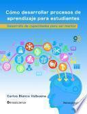 libro Cómo Desarrollar Procesos De Aprendizaje Para Estudiantes