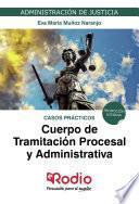 libro Cuerpo De Tramitación Procesal Y Administrativa De La Administración De Justicia. Casos Prácticos