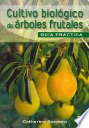 libro Cultivo Biologico De Arboles Frutales / Biological Cultivation Of Fruit Trees