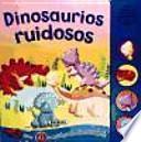 libro Dinosaurios Ruidosos