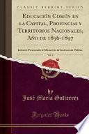 libro Educación Común En La Capital, Provincias Y Territorios Nacionales, Año De 1896 1897, Vol. 2